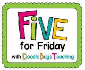 My First Five for Friday!