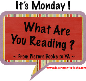 Mentor Text AND It's Monday, What Are You Reading?