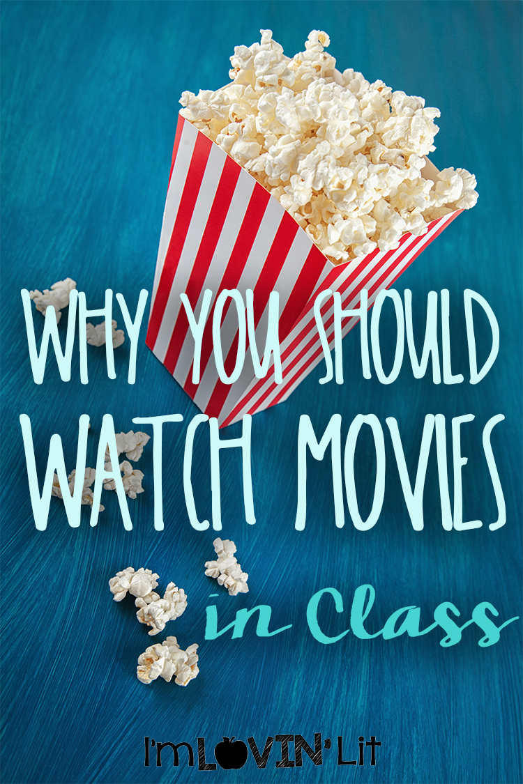 Why We Watch Movies in Class ~ And Why You Should, Too!