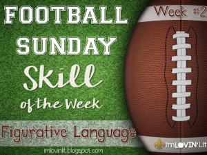 Figurative Language: Football Sunday Skill of the Week!