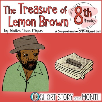 The Treasure Of Lemon Brown By Walter Dean Myers Short Story Unit For 8th Grade